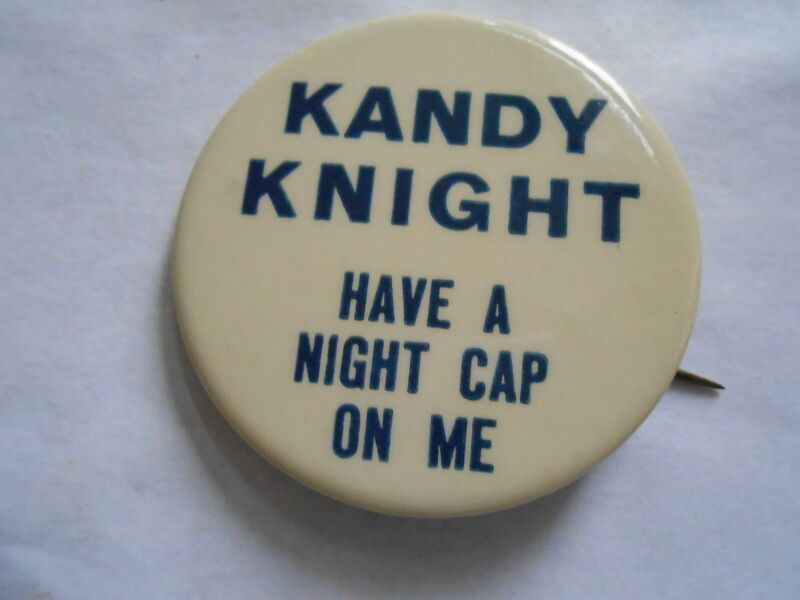 Cool Vintage Kandy Knight Knights of Columbus ? Have a Night Cap on Me Pinback