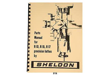 Sheldon R13, R15, & R17 Precision Lathes  Parts List Manual  *518