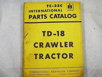 Ih International Td18 Crawler Tractor Parts Catalog Oem Tc22c