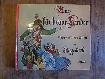 RAR Kinderbuch Nur für brave Kinder Verwandlungsbilder von Meggendorfer K0074