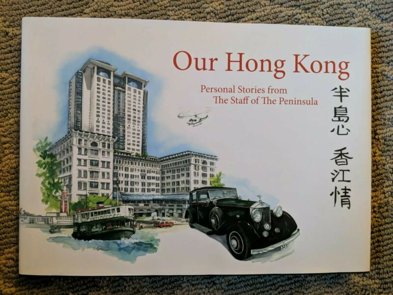 THE PENINSULA HOTEL HONG KONG - Personal Stories from The Staff of The Peninsula