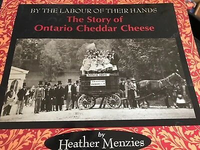 By the Labour of Their Hands : The Story of Ontario Cheddar Cheese by Menzies for sale  Shipping to India