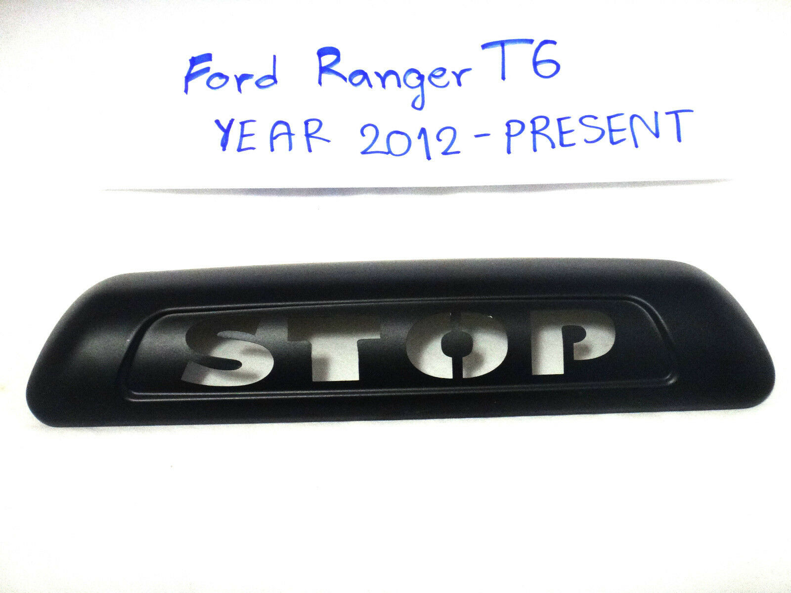 """MATTE BLACK /""""STOP/"""" THIRD BRAKE LIGHT LAMP FOR NEW FORD RANGER T6 2012-2014 V.3"""