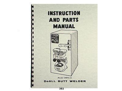 Doall Model Dbw-15 Butt Welder Instruction Parts Manual 352