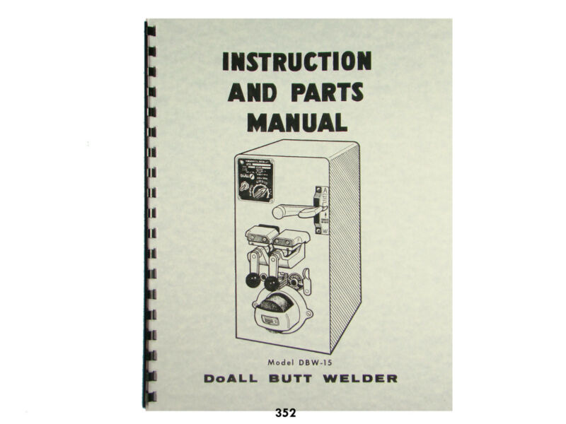 DoALL Model DBW-15 Butt Welder Instruction & Parts Manual  *352