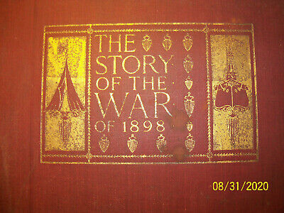 STORY OF THE SPANISH AMERICAN WAR OF 1898 & REVOLT IN THE PHILIPPINES W.N. KING