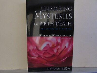 Unlocking the Mysteries of Birth and Death by Ikeda Daisaku