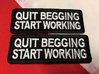 Quit begging start working Morale patch gift idea game prize FUN  U get 2 # 857 - Game Prize Ideas