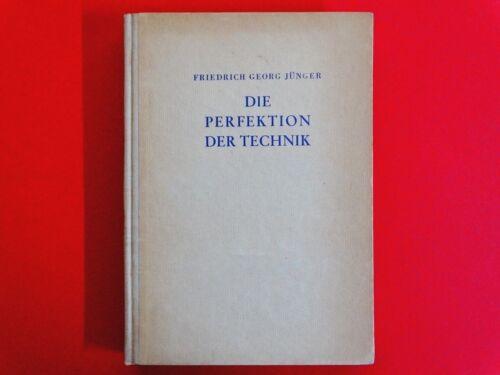 Buch: Die Perfektion der Technik * von F.G. Jünger * Zustand: gut * gebraucht