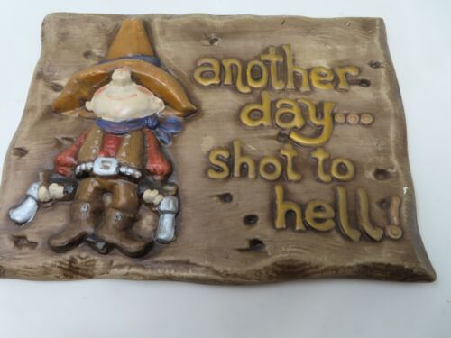 """VTG VINTAGE PAINTED PLASTER WALL PLAQUE. """"ANOTHER DAY SHOT TO HELL"""" MAN"""