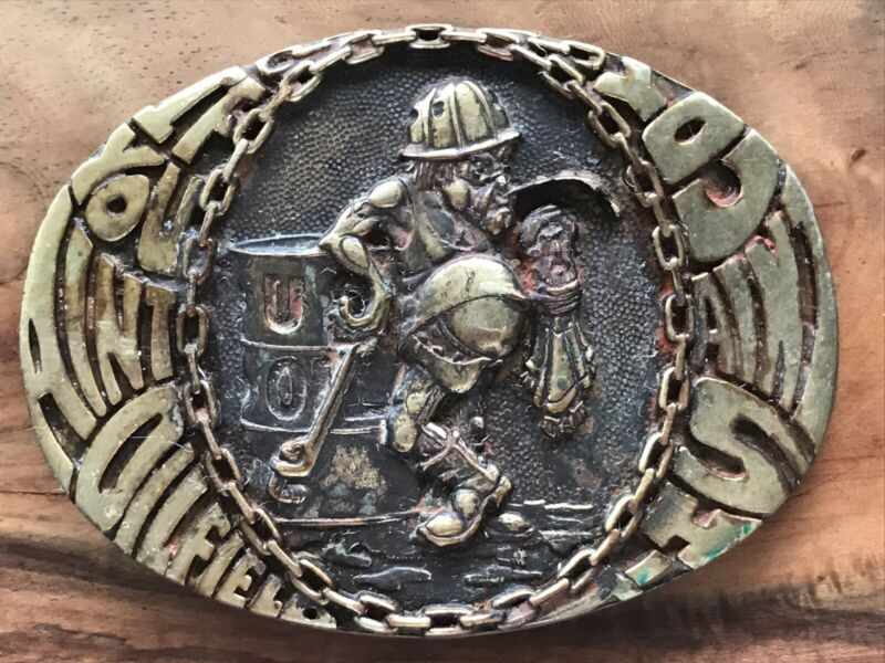 """Vintage """"IF YOU AINT OILFIELD YOU AINT SH*T"""" Belt Buckle. 1980's, Solid Brass"""