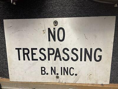 Burlington Northern BN Railroad Vintage Original No Trespassing Sign