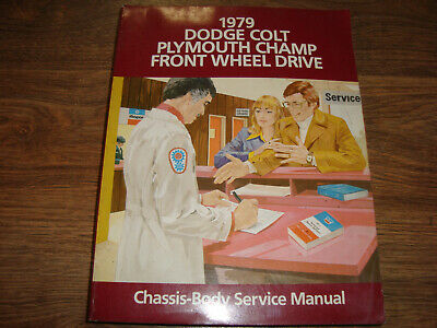 1979 Dodge Colt Plymouth Champ Front WheelDrive Chassis Body Service Manual CWIO