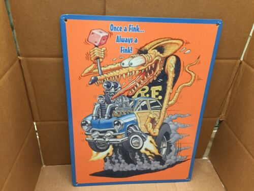 """BIG DADDY ED ROTH RAT FINK METAL SIGN """"ONCE A FINK ALWAYS A FINK"""" FORD WOODY"""