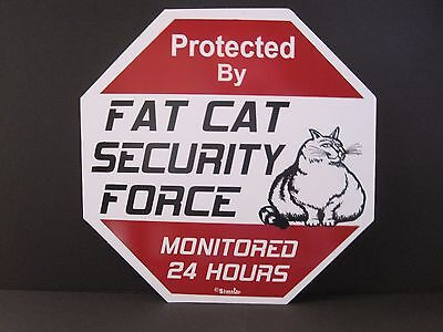 Sign: Protected By FAT CAT SECURITY FORCE MONITORED 24 HOURS