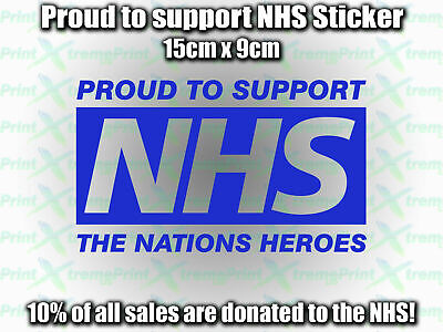 NHS Sticker, Sign office car van proud to support heroes 10% DONATION TO NHS