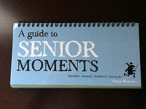 A Guide to Senior Moments.