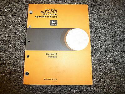 John Deere 670a 672a Motor Grader Operation Tests Service Repair Manual Tm1188