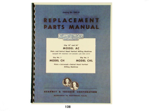 Kearney & Trecker Replacement Parts Manual Model AC, CH,CHL Milling Machine #128
