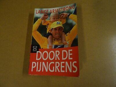 BOEK WIELRENNEN CYCLING CYCLISME / LANCE ARMSTRONG - DOOR DE PIJNGRENS