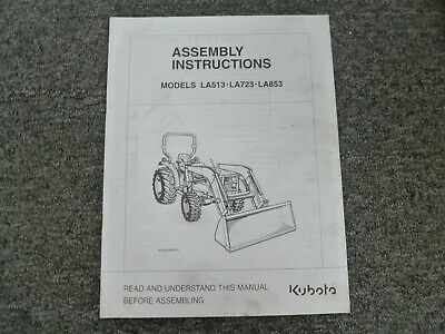 Kubota La513 La723 La853 Front End Loader Assembly Instructions Manual