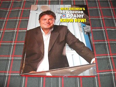 Mike Brewer's The Wheeler Dealer Know How! - Hardback Book
