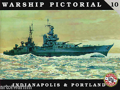Warship Pictorial # 10 USS INDIANAPOLIS & PORTLAND  by Steve Wiper (US cruisers)