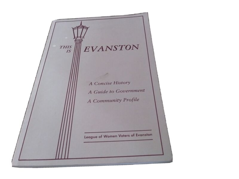 League of Women Voters Guide to Evanston Illinois with History