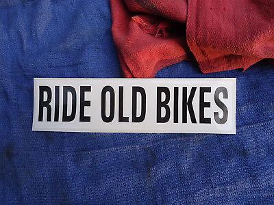 Vintage Motorcycle Sticker RIDE OLD BIKES Ducati CBX XT500 RE5 Z50 BMW Norton RD