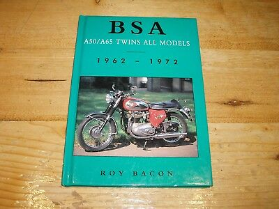 BSA A50/A65 Twins-All Models. !962-1972. A Roy Bacon Monograph.