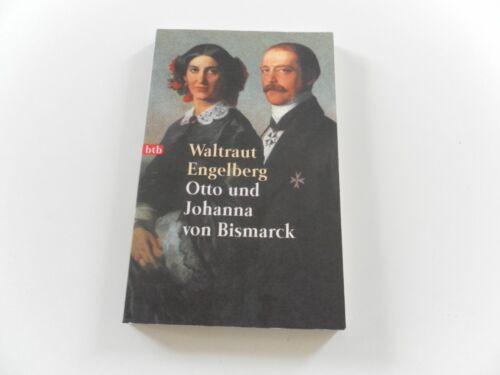 Otto und Johanna von Bismarck von Waltraut Engelberg