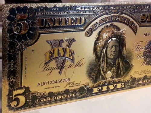 RARE 1899 $5 Indian Chief Head Silver Certificate .999 24k Gold Foil