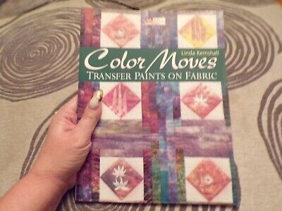 Color Moves : Transfer Paints on Fabric by Linda Kemshall (2001, Paperback), used for sale  Shipping to India