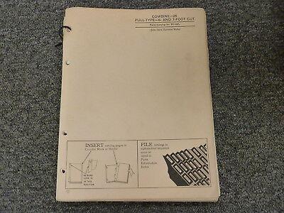 John Deere Model 25 Pull Type 6 7 Ft Cut Combine Parts Catalog Manual Pc267