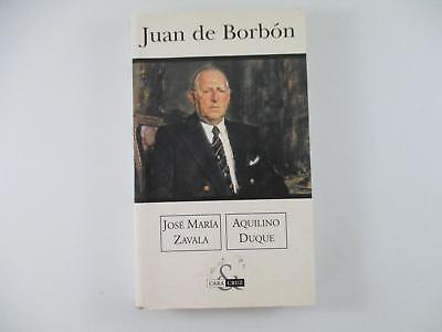 Don Juan De Bourbon (DON JUAN DE BORBON - JOSÉ MARÍA ZAVALA AQUILINO DUQUE 2003)