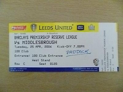 Tickets/ Stubs Reserve League 2006 - LEEDS UNITED v MIDDLESBROUGH, 25th April