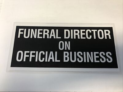 Licensed FUNERAL DIRECTOR on Official Business - Automobile Sign Laminated