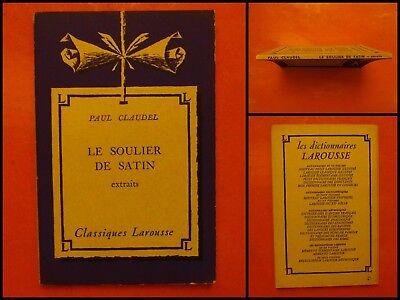 Soulier De Satin (Le soulier de satin. Extraits Paul Claudel. Classiques Larousse)