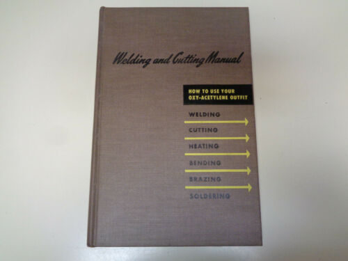 Oxy-Acetylene Welding and Cutting Manual 1949 Linde Air Products Welder