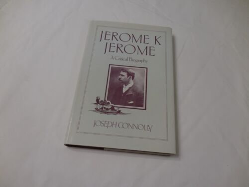 Jerome K. Jerome 1982 Hardcover Connolly Joseph Biography Doyle Kelver Barrie II