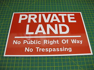 1 PRIVATE LAND NO PUBLIC RIGHT OF WAY NO TRESPASSING SIGN RED 300mm x 200mm A4