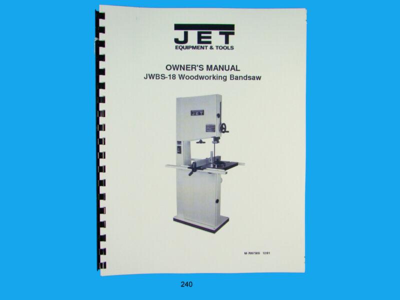 Jet JWBS-18 Woodworking  Band Saw  Operators & Parts List  Manual  *240