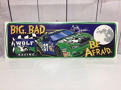 Mark Green Timber Wolf Tobacco Bumper Sticker NASCAR Big Bad Racing Be Afraid