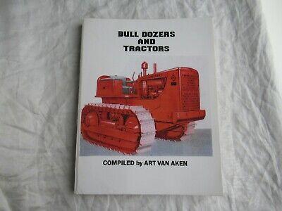Caterpillar Allis Chalmers Clark Jd Ih Bull Dozers Tractors Book Art Van Aken