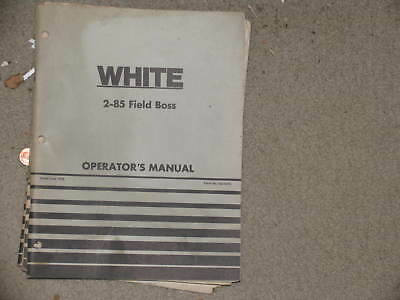 White Tractor 2-85 Field Boss Operators Manual