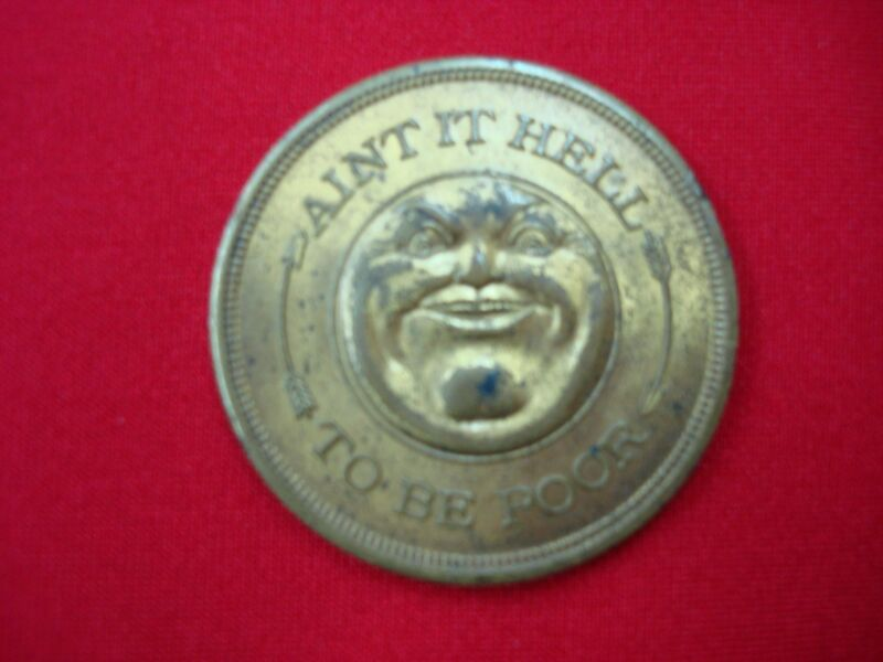 AINT IT HELL TO BE POOR TOKEN 1930