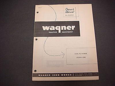 Wagner Iron Workstractor Equipmentowners Manual Ld 182-bmodel 95 Backhoe