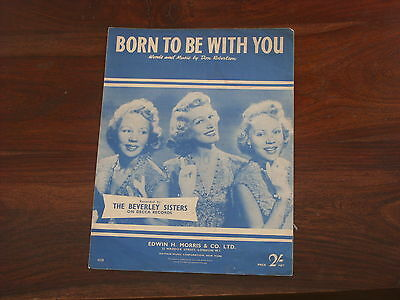 Born to be with you sheet music, The Beverley Sisters