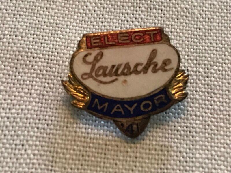 1941 Elect LAUSCHE Mayor Vintage Enamel Political Pin