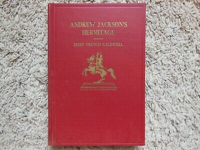 Andrew Jackson Hermitage by Mary French Caldwell (1949 Hardcover)